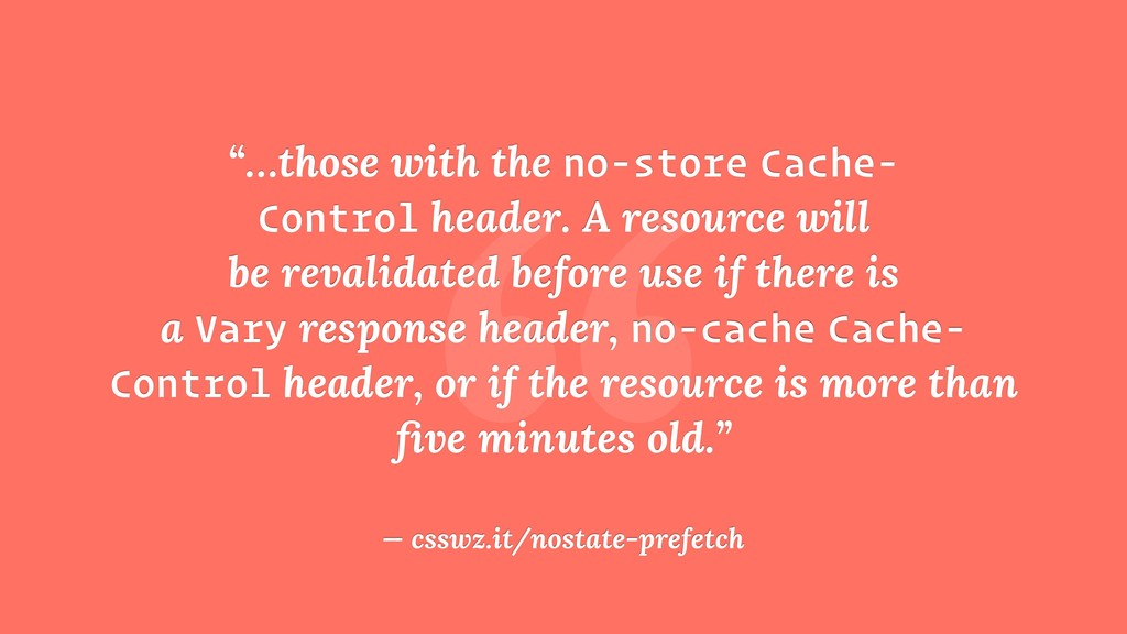 """ ""…those with the no-store Cache- Control head..."