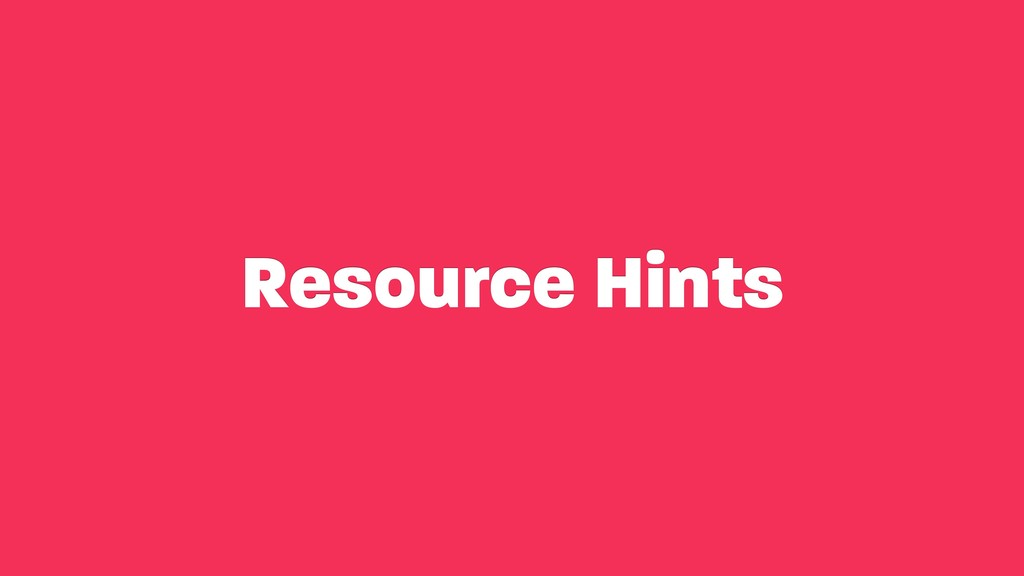 Resource Hints