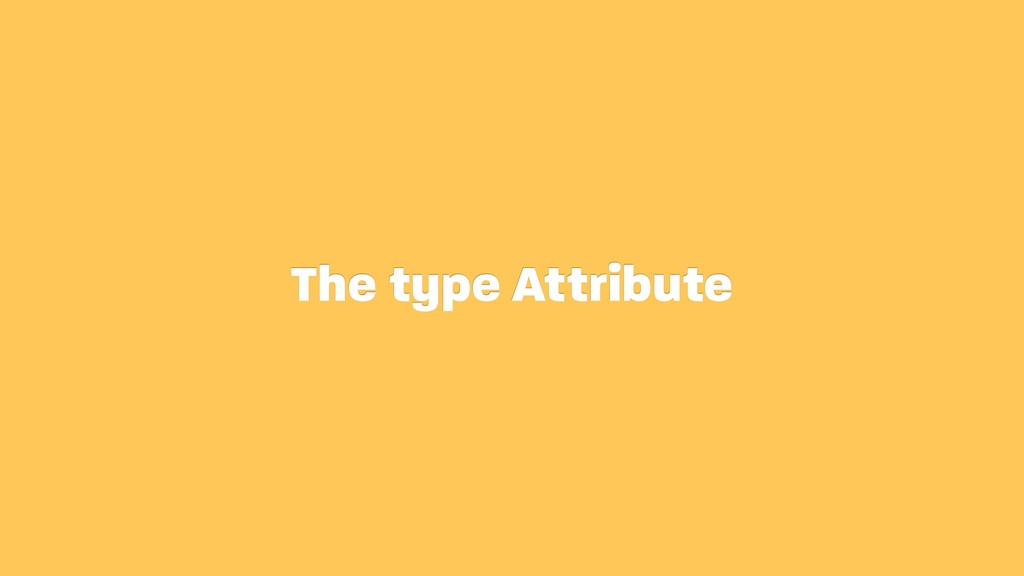 The type Attribute