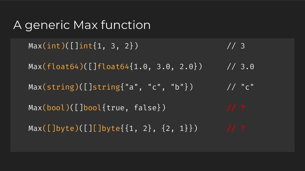A generic Max function Max(int)([]int{1, 3, 2})...