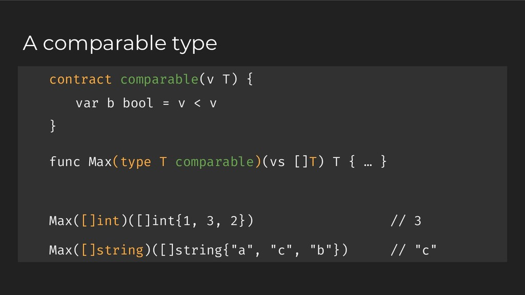 contract comparable(v T) { var b bool = v < v }...