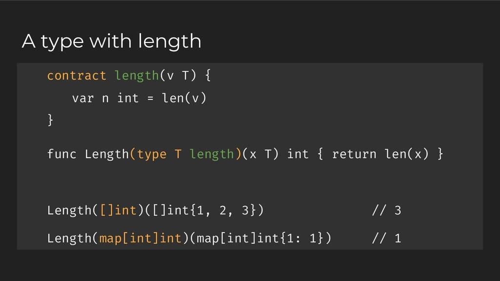 contract length(v T) { var n int = len(v) } fun...