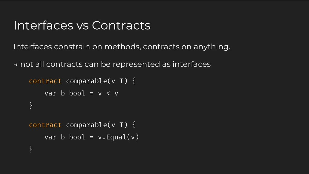 Interfaces constrain on methods, contracts on a...