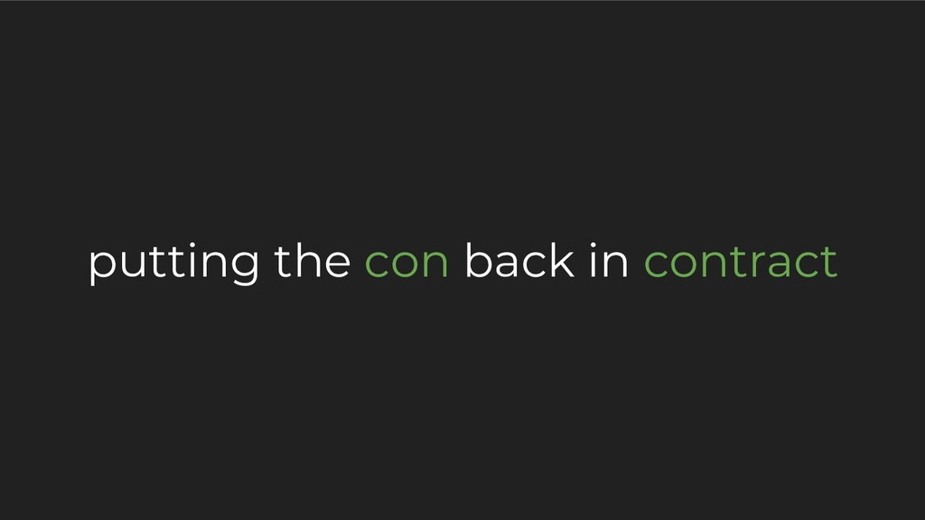 putting the con back in contract