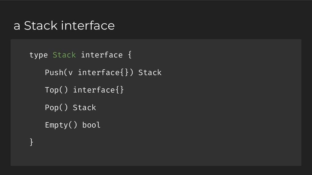 type Stack interface { Push(v interface{}) Stac...