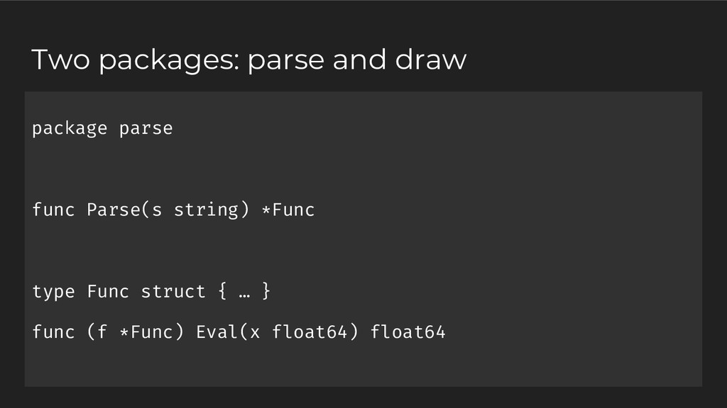package parse func Parse(s string) *Func type F...