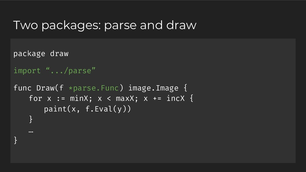 Two packages: parse and draw package draw impor...