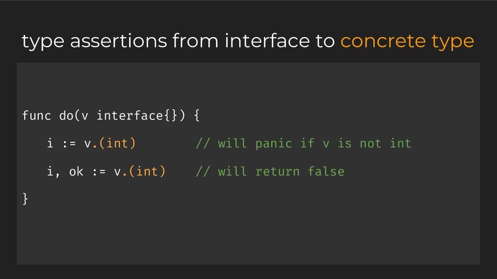 func do(v interface{}) { i := v.(int) // will p...