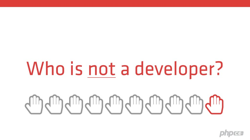 """Who is not a developer? """""""""""""""""""""""""""""""""""""""""""