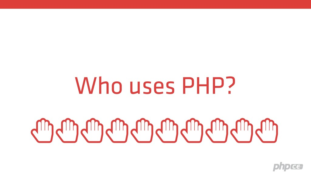 """Who uses PHP? """""""""""""""""""""""""""""""""""""""""""