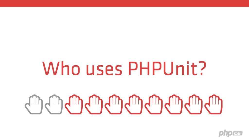 """Who uses PHPUnit? """""""""""""""""""""""""""""""""""""""""""