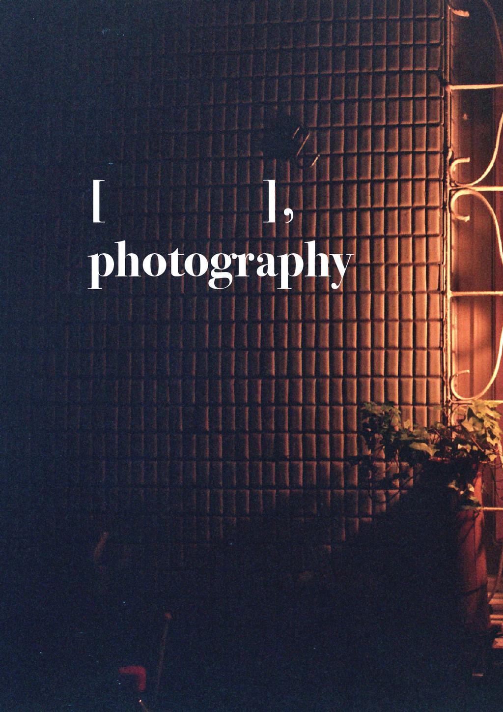 [ ], photography