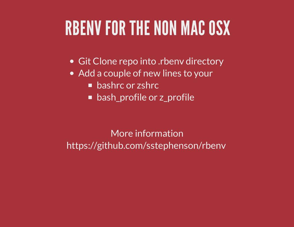 RBENV FOR THE NON MAC OSX Git Clone repo into ....