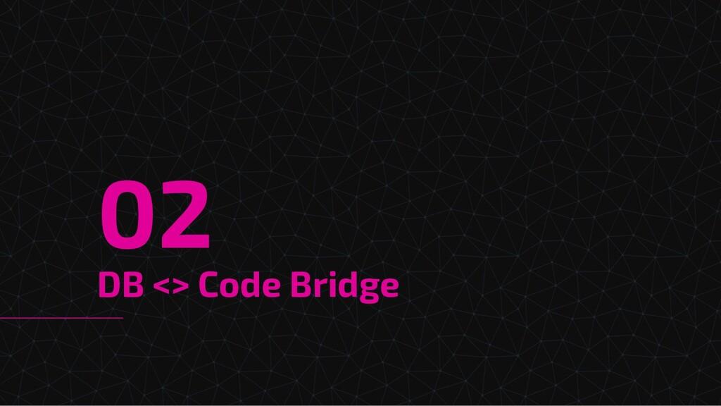 DB <> Code Bridge 02