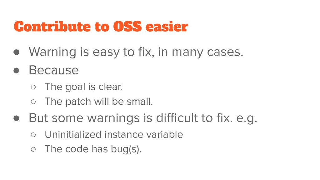 Contribute to OSS easier ● Warning is easy to fi...