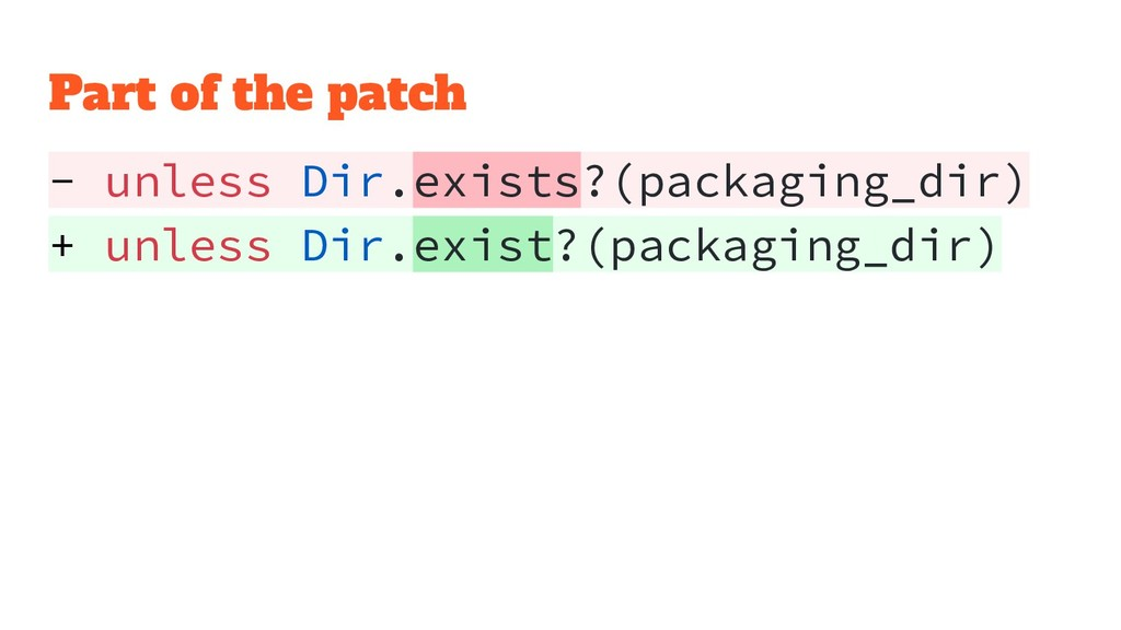 Part of the patch - unless Dir.exists?(packagin...