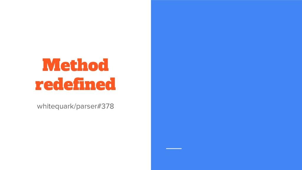 Method redefined whitequark/parser#378