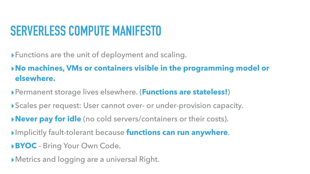 SERVERLESS COMPUTE MANIFESTO ▸Functions are the...