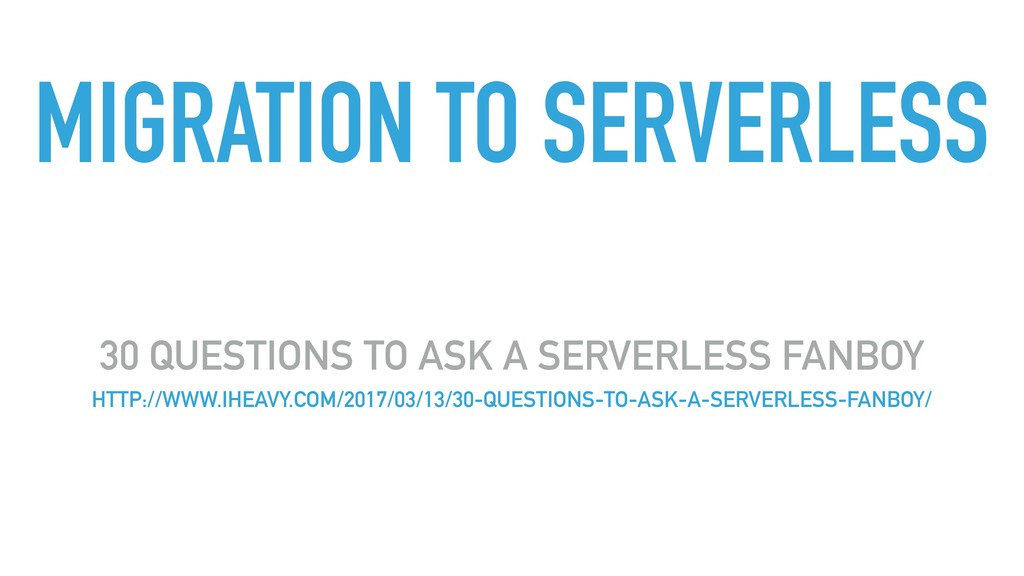 MIGRATION TO SERVERLESS 30 QUESTIONS TO ASK A S...