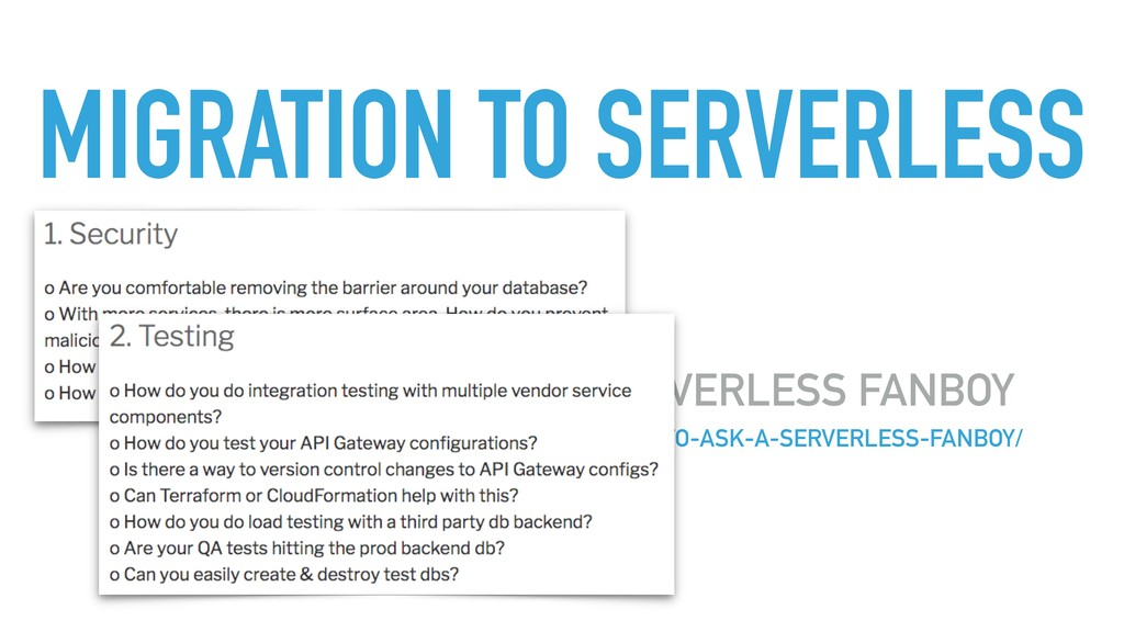 30 QUESTIONS TO ASK A SERVERLESS FANBOY HTTP://...