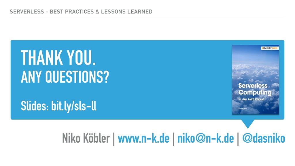 THANK YOU. ANY QUESTIONS? Slides: bit.ly/sls-ll...