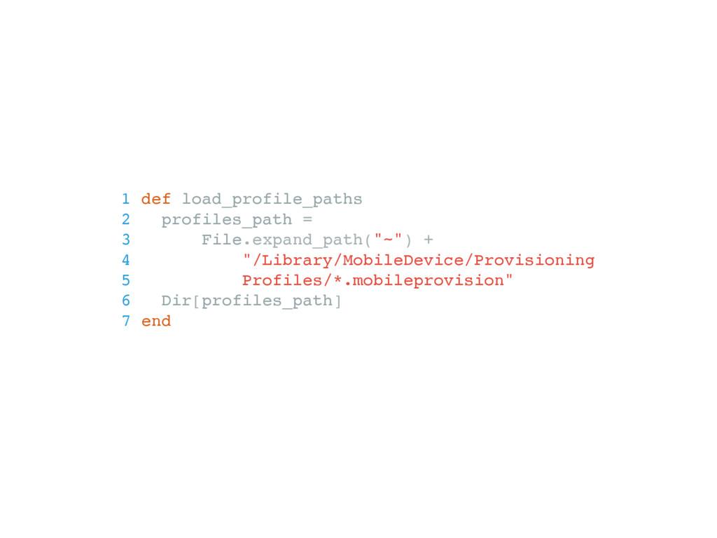 1 def load_profile_paths 2 profiles_path = 3 Fi...