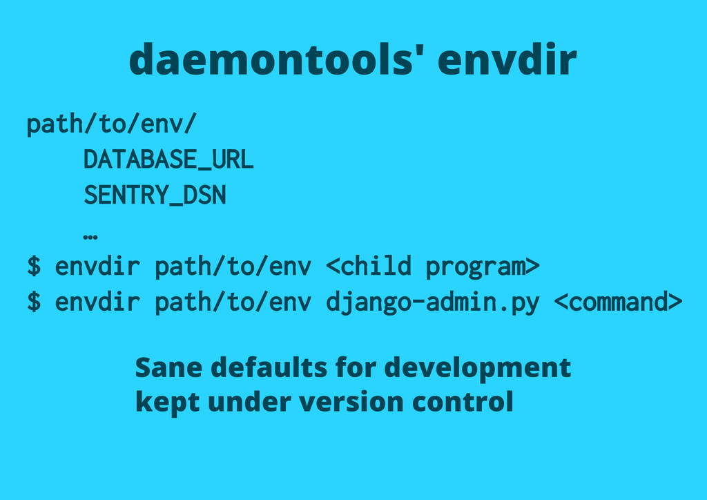 daemontools' envdir path/to/env/ DATABASE_URL S...