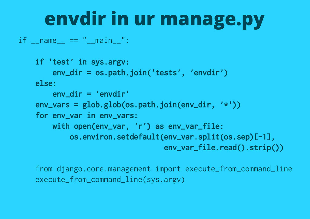 "envdir in ur manage.py if __name__ == ""__main__..."