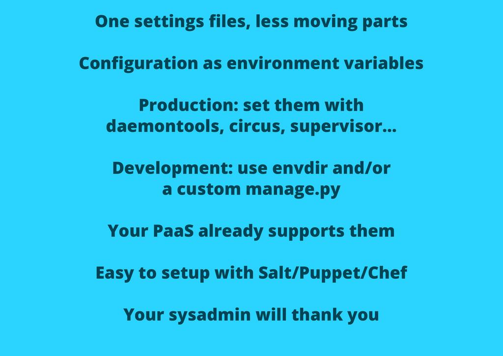 One settings files, less moving parts Configurati...