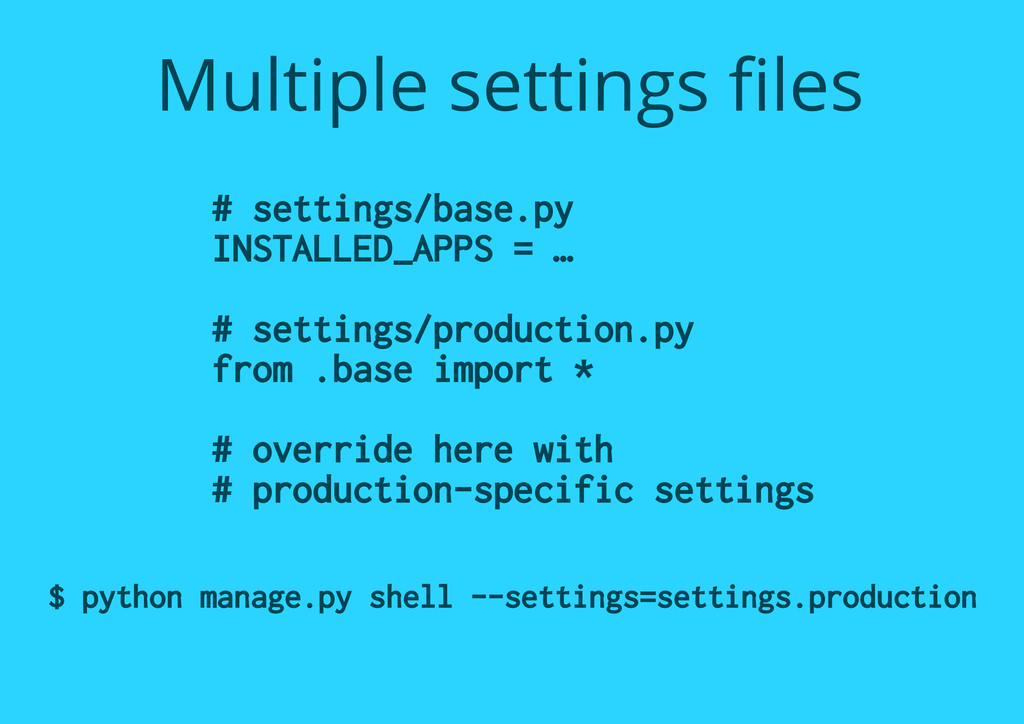 # settings/base.py INSTALLED_APPS = … # setting...