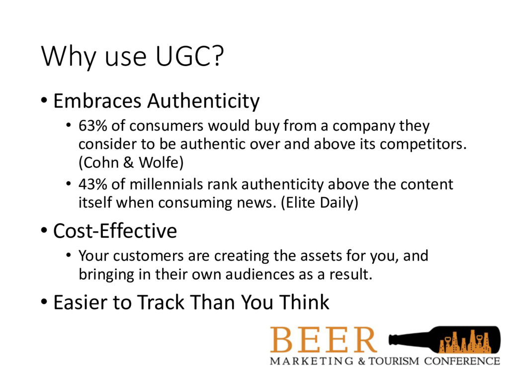 Why use UGC? • Embraces Authenticity • 63% of c...