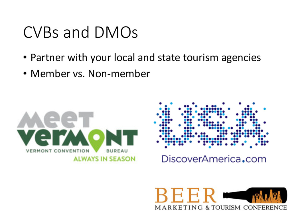 CVBs and DMOs • Partner with your local and sta...