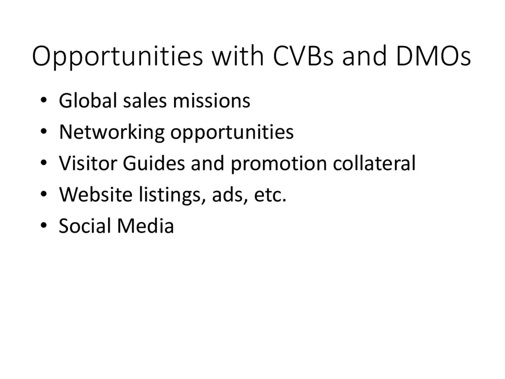 Opportunities with CVBs and DMOs • Global sales...