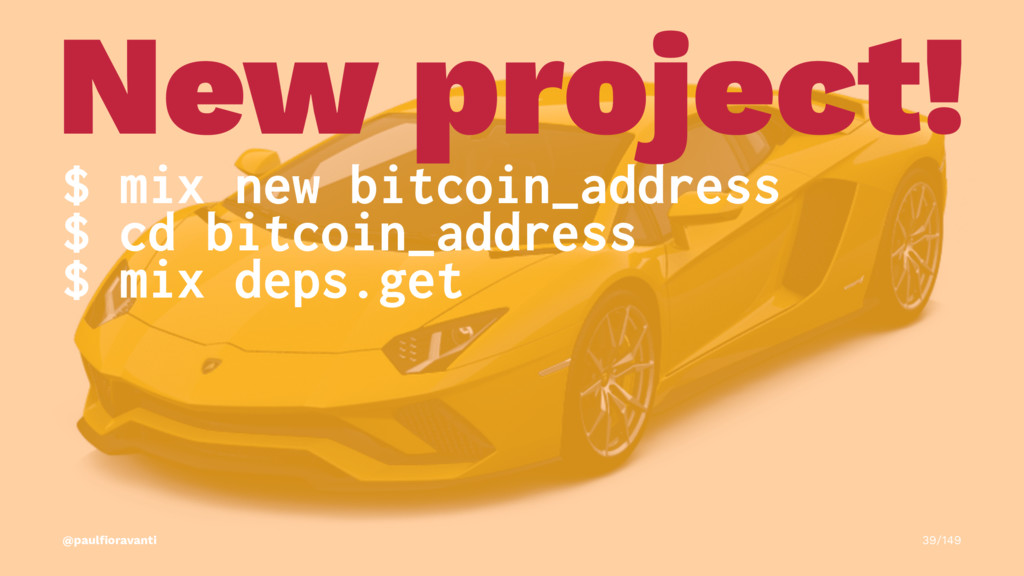 New project! $ mix new bitcoin_address $ cd bit...