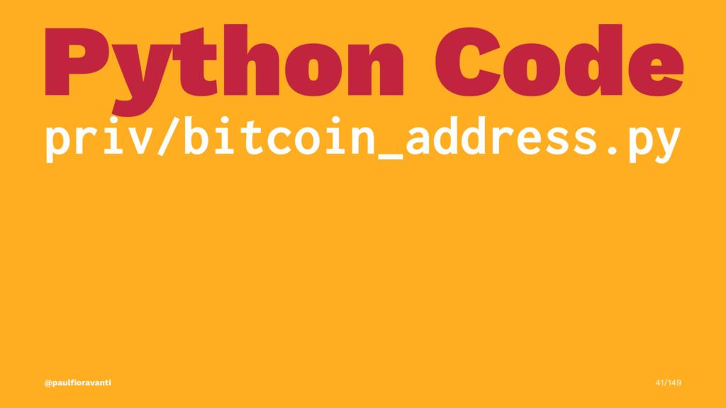 Python Code priv/bitcoin_address.py @paulfiorava...