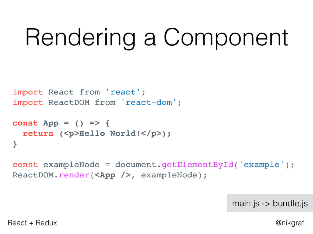 React + Redux @nikgraf Rendering a Component im...