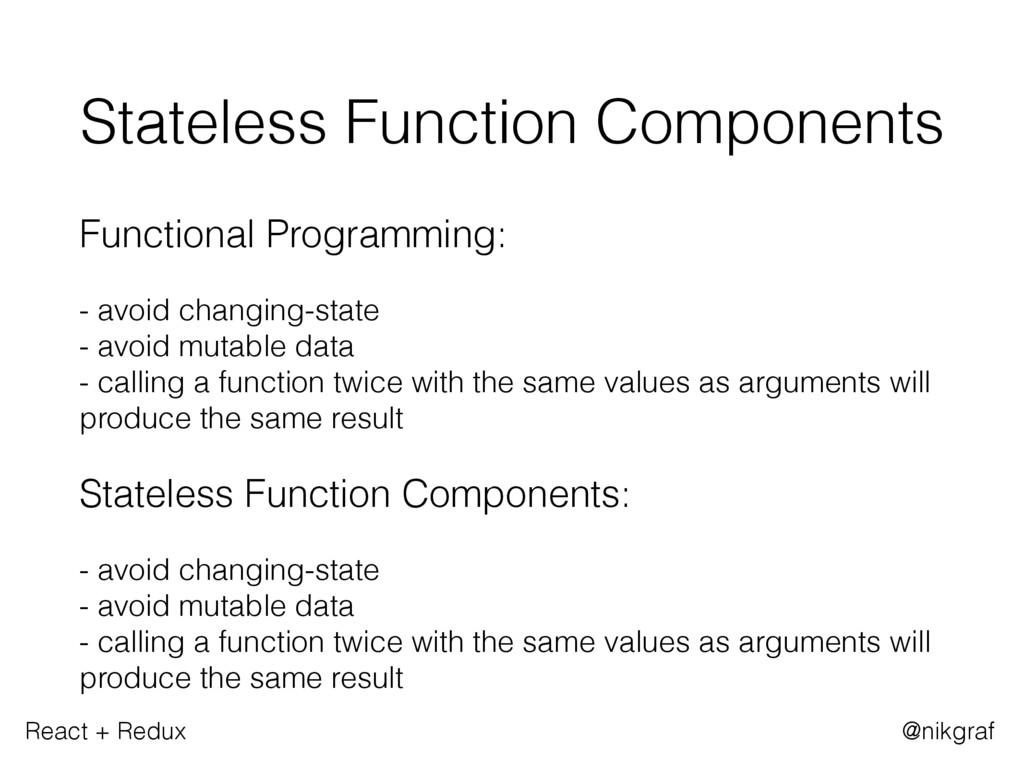 React + Redux @nikgraf Stateless Function Compo...