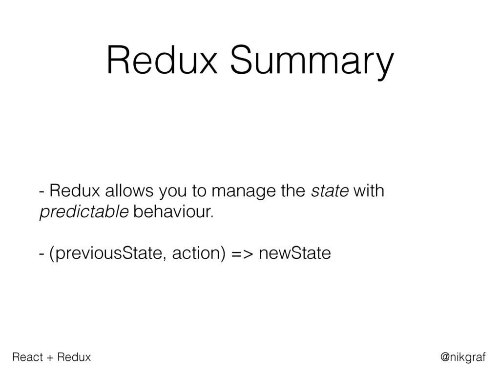 React + Redux @nikgraf Redux Summary - Redux al...