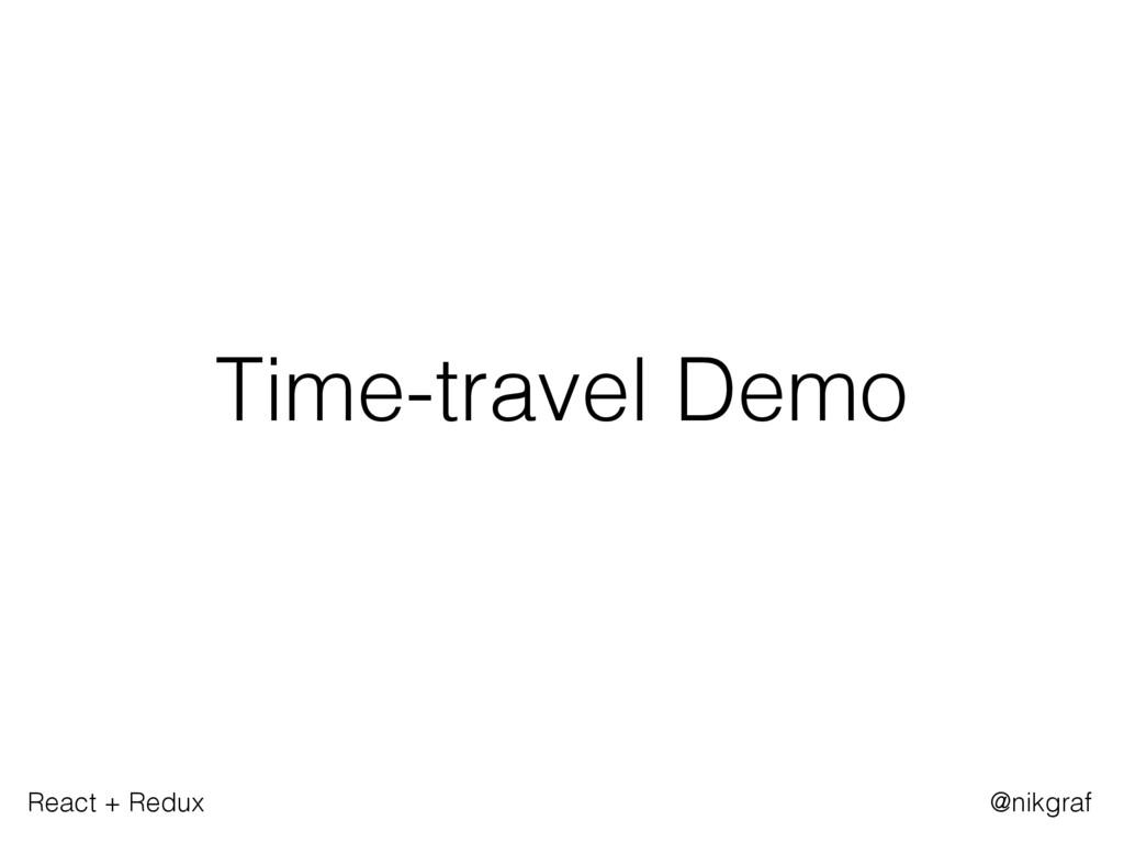React + Redux @nikgraf Time-travel Demo