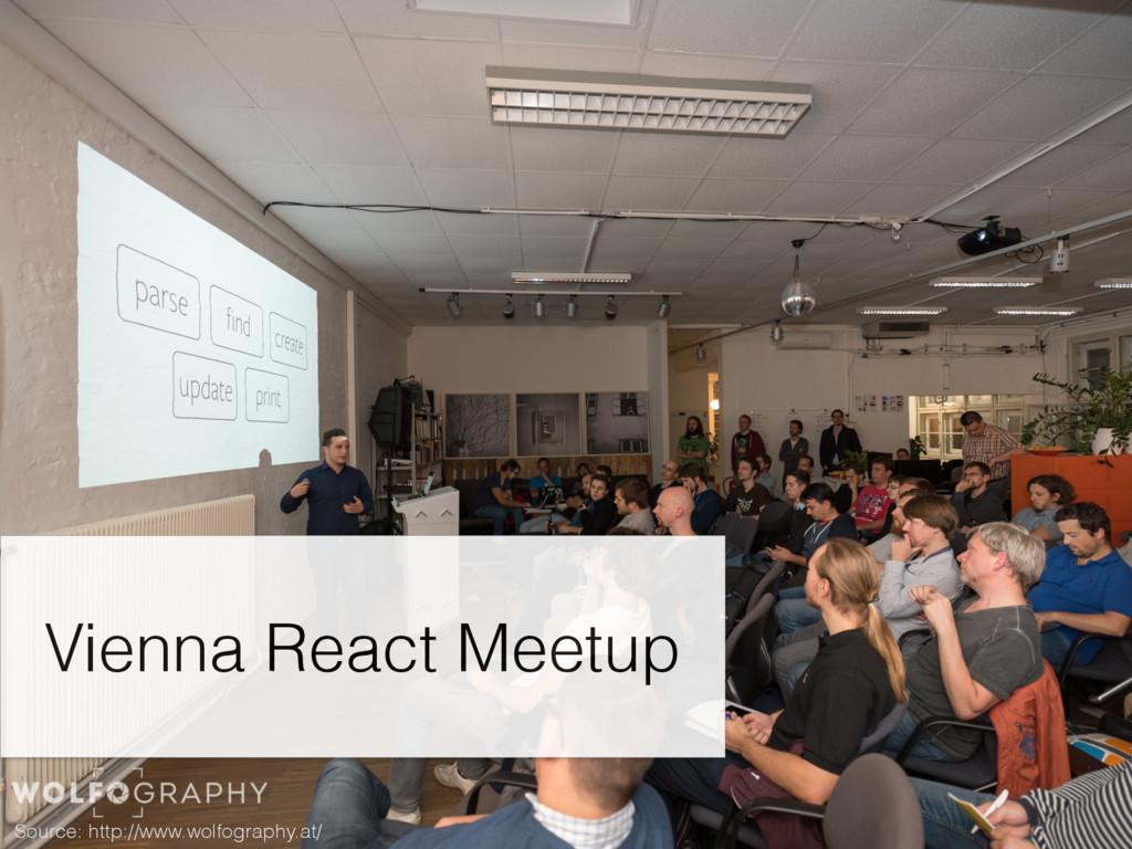 Vienna React Meetup Source: http://www.wolfogra...