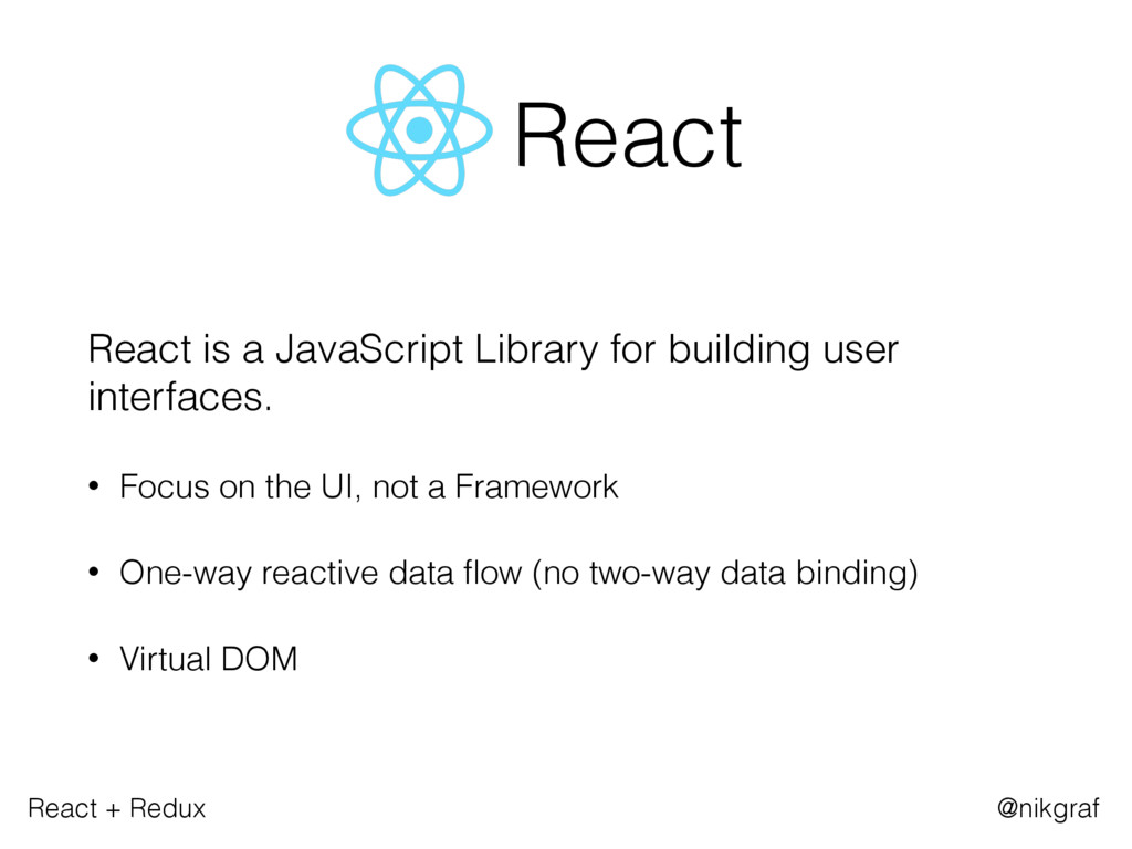 React + Redux @nikgraf React React is a JavaScr...