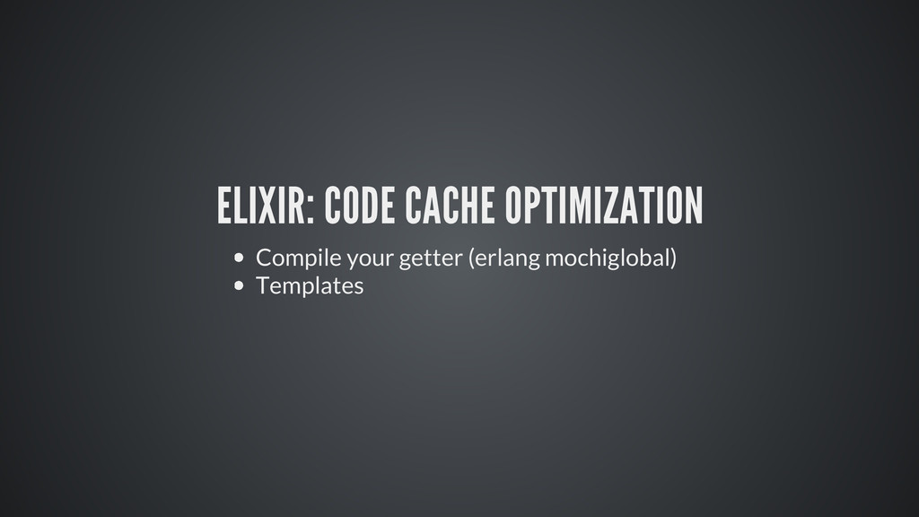 ELIXIR: CODE CACHE OPTIMIZATION Compile your ge...
