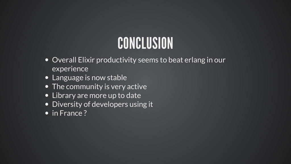 CONCLUSION Overall Elixir productivity seems to...