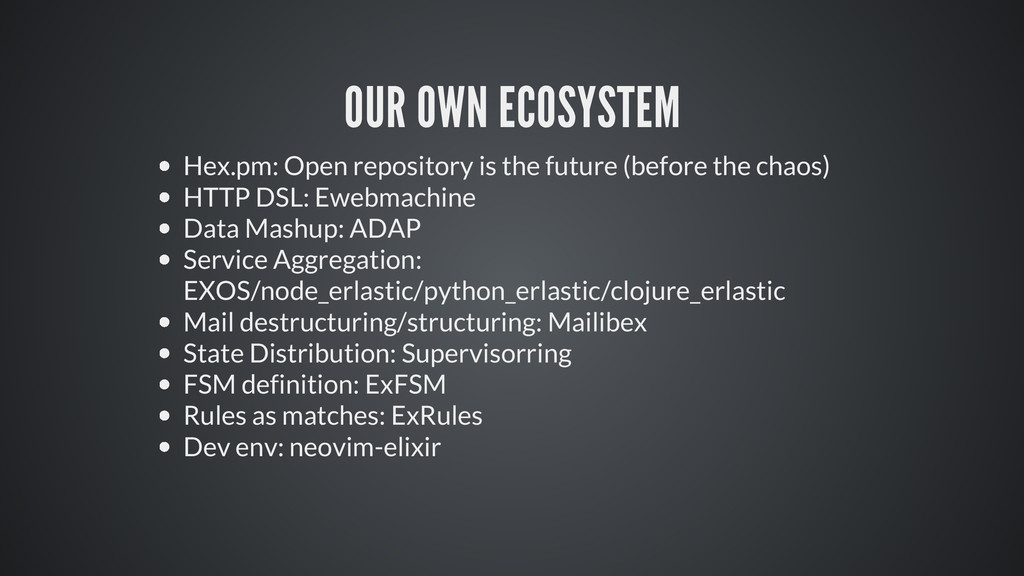 OUR OWN ECOSYSTEM Hex.pm: Open repository is th...