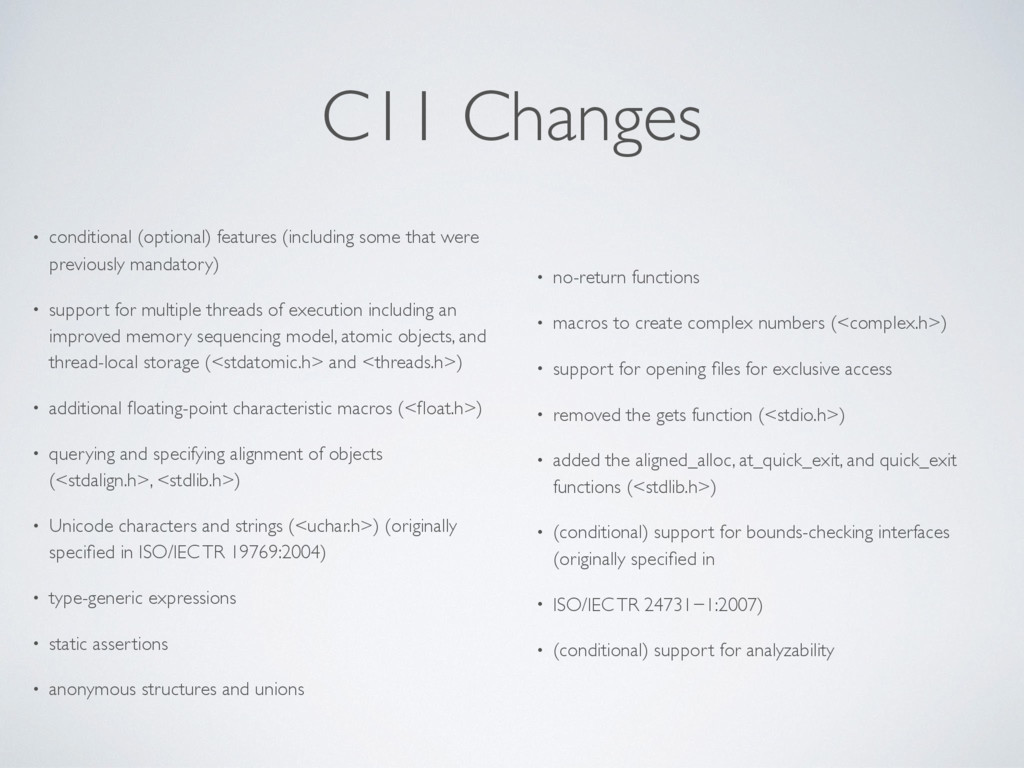 C11 Changes • conditional (optional) features (...
