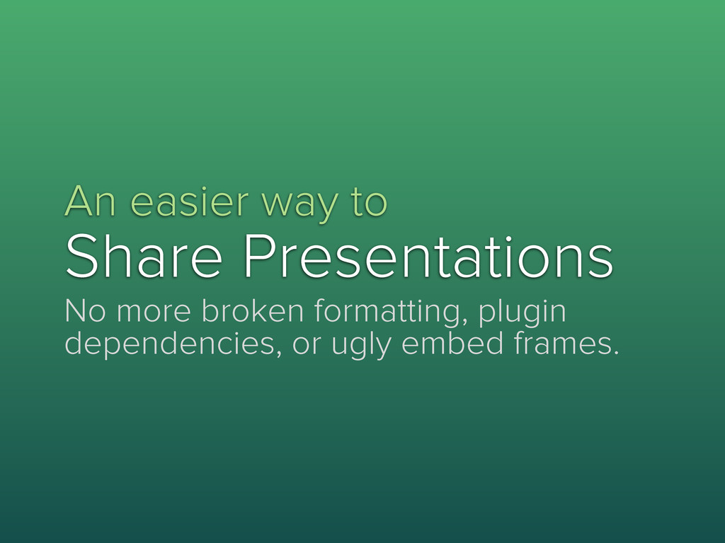 An easier way to Share Presentations No more br...