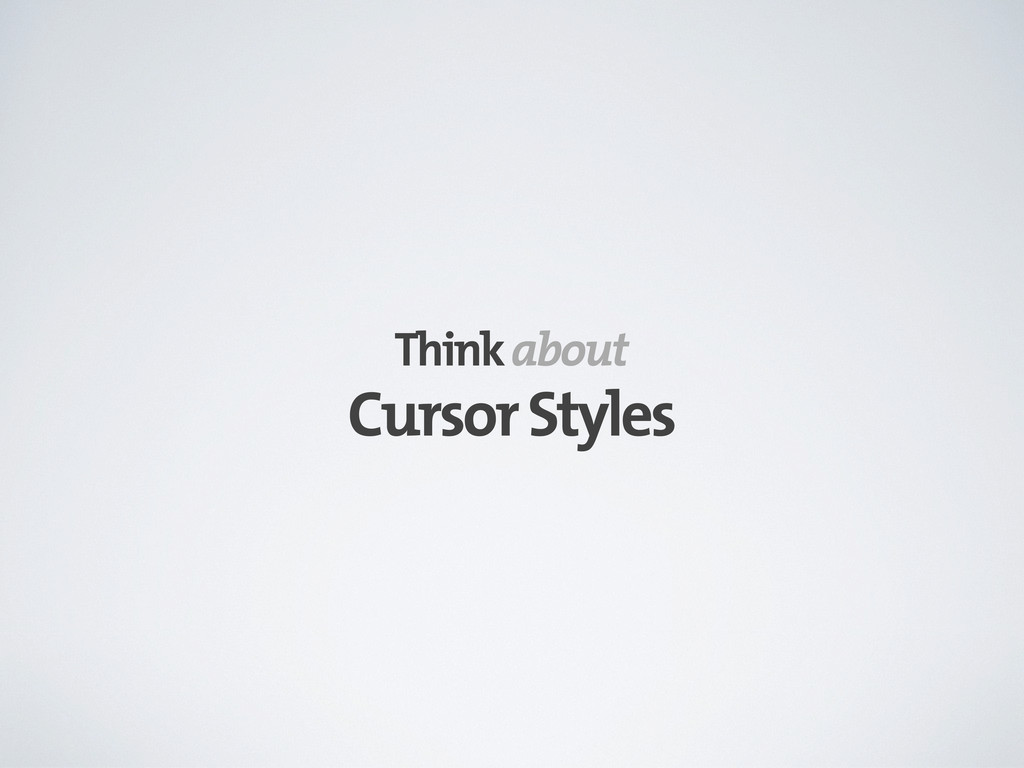 Cursor Styles Think about
