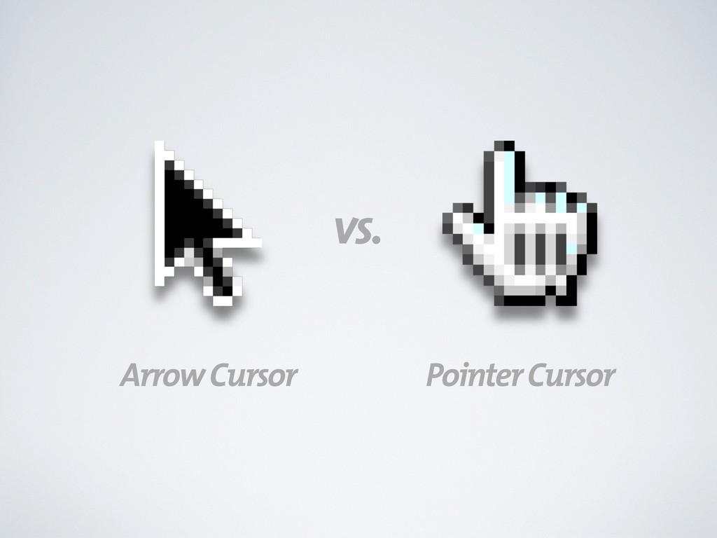 vs. Arrow Cursor Pointer Cursor