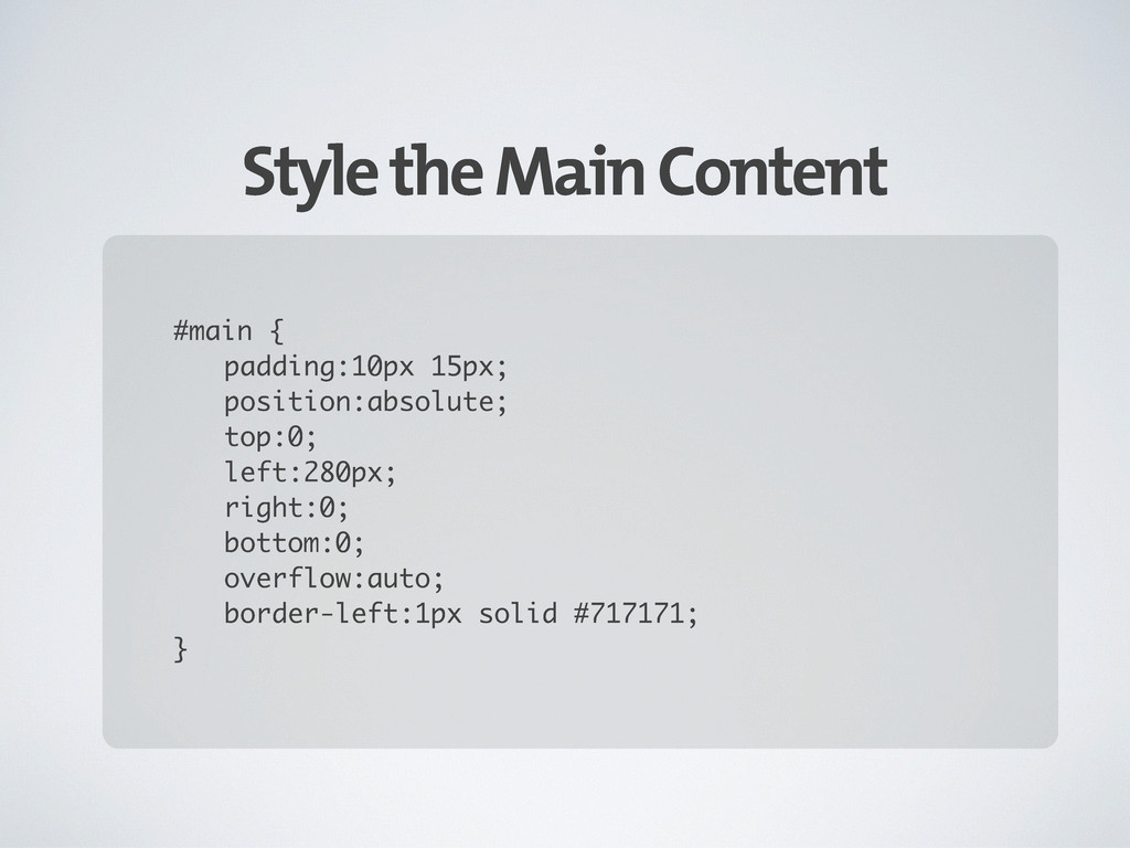 Style the Main Content #main { padding:10px 15p...