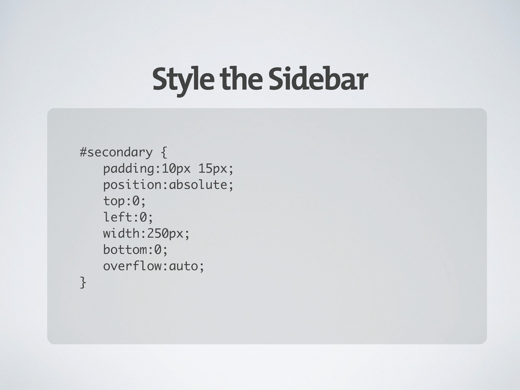 Style the Sidebar #secondary { padding:10px 15p...